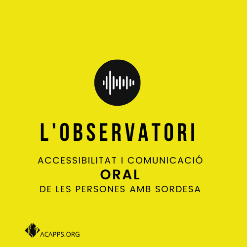 observatori accessibilitat i comunicacio oral persones sordesa